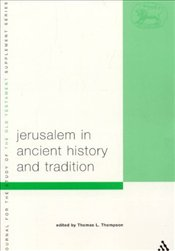 Jerusalem in Ancient History and Tradition  - Thompson, Thomas L.