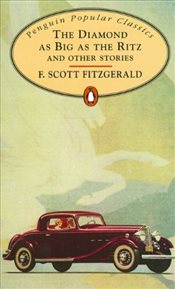 Diamond As Big As the Ritz - Fitzgerald, F. Scott