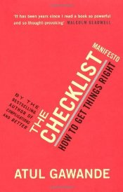 Checklist Manifesto : How To Get Things Right - Gawande, Atul