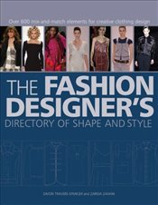 Fashion Designers Directory of Shape and Style : Over 500 Mix-And-Match Elements - Travers-Spencer, Simon