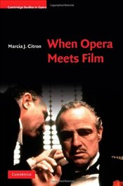 When Opera Meets Film  - Citron, Marcia