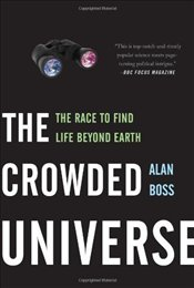 Crowded Universe : The Race to Find Life Beyond Earth - BOSS, ALAN