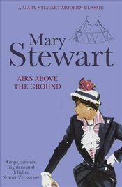 Airs Above the Ground - Stewart, Mary