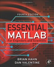 Essential Matlab for Engineers and Scientists 4e - Hahn, Brian D.