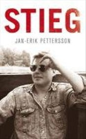 Stieg : From Activist to Author - Petersson, Jan-Erik