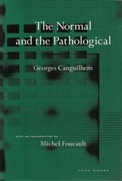 Normal and the Pathological - Canguilhem, Georges