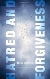 Hatred and Forgiveness - Kristeva, Julia