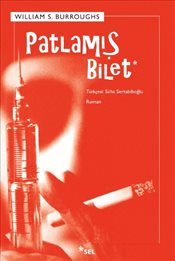Patlamış Bilet - Burroughs, William S.