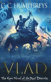 Vlad : The Last Confession - Humphreys, C.C.
