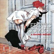 Erotic Comics Volume 1 :  A Graphic History  - Pilcher, Tim