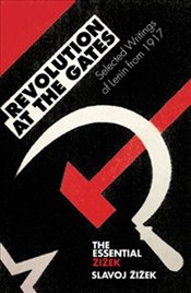 Revolution at the Gates : Zizek on Lenin : The 1917 Writings - Zizek, Slavoj