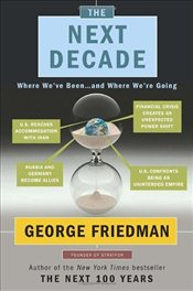 Next Decade : Where Weve Been and Where Were Going - Friedman, George