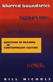 Blurred Boundaries : Questions of Meaning in Contemporary Culture - Nichols, Bill