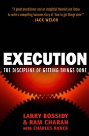 Execution : Discipline of Getting Things Done - Charan, Ram