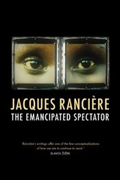 Emancipated Spectator - Ranciere, Jacques