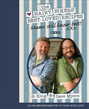 Mums Still Know Best : The Hairy Bikers Best-Loved Recipes - King, Si