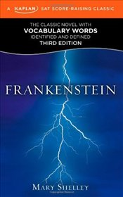 Frankenstein : A Kaplan Score-Raising Classic  - Shelley, Mary