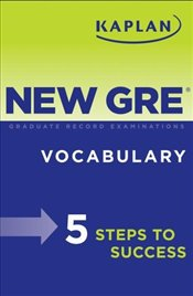 Kaplan New GRE Vocabulary : 5 Steps to Success -