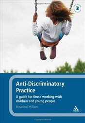 Anti-discriminatory Practice 3e : A Guide for Those Working with Children and Young People  - Millam, Rosalind