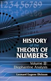 History of the Theory of Numbers : Diophantine Analysis : Volume II - Dickson, Leonard Eugene