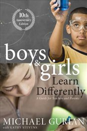 Boys and Girls Learn Differently! 10e : A Guide for Teachers and Parents - Gurian, Michael