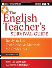 English Teachers Survival Guide 2e : Ready-to-use Techniques & Materials for Grades 7-12 - Brandvik, Mary Lou