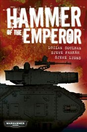 Hammer of the Emperor : An Imperial Guard Omnibus - Soulban, Lucien