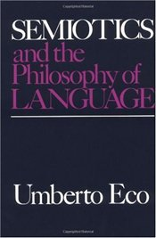 Semiotics and the Philosophy of Language - Eco, Umberto