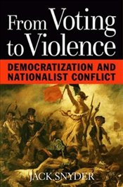 From Voting to Violence : Democratization and Nationalist Conflict - Snyder, Jack