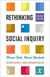 Rethinking Social Inquiry 2e : Diverse Tools, Shared Standards - Brady, Henry E.
