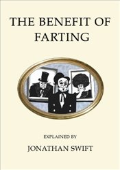 Benefit of Farting  - Swift, Jonathan