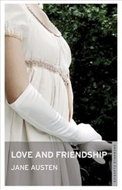 Love and Friendship  - Austen, Jane