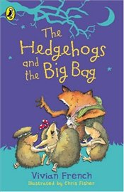 HEDGEHOGS AND THE BIG BAG - French, Vivian