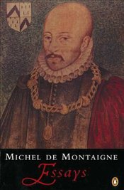 Essays : Montaigne - Montaigne, Michel De