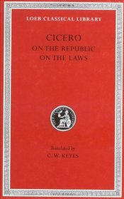 On the Repubic, On the Laws - Cicero, Marcus Tullius