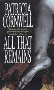 All That Remains - Cornwell, Patricia