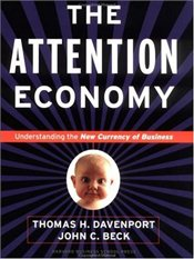 Attention Economy : Understanding the New Currency of Business - Davenport, Thomas H.