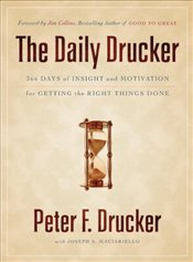 Daily Drucker : 366 Days of Insight and Motivation for Getting the Right Things Done - Drucker, Peter F.