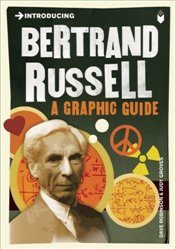 Introducing Bertrand Russell : A Graphic Guide - Robinson, Dave