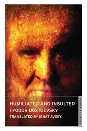 Humiliated and Insulted - Dostoyevski, Fyodor Mihayloviç