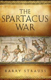 Spartacus War - Strauss, Barry