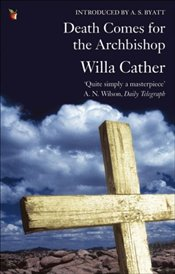 Death Comes for the Archbishop - Cather, Willa