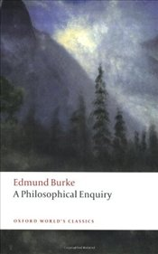 Philosophical Enquiry into the Origin of Our Ideas of the Sublime and Beautiful - Burke, Edmund
