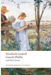 Cousin Phillis and Other Stories  - Gaskell, Elizabeth