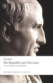 Republic and The Laws - Cicero, Marcus Tullius