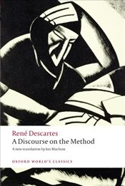 Discourse on the Method : of Correctly Conducting Ones Reason and Seeking Truth in the Sciences  - Descartes, Rene