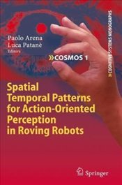 Spatial Temporal Patterns for Action-Oriented Perception in Roving Robots  - Arena, Paolo