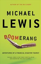 Boomerang : Adventures of a Financial Disaster Tourist - Lewis, Michael