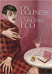 On Ugliness - Eco, Umberto
