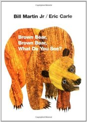 Brown Bear, Brown Bear, What Do You See? - Carle, Eric
